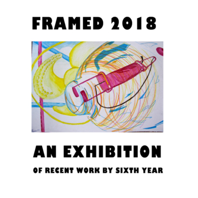 2018-09-25-Art-Exhibition-Framed-2018-by-6th-Years-Poster-400x400